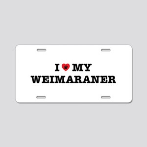 I Heart My Weimaraner Aluminum License Plate